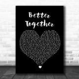 Luke Combs Better Together Black Heart Song Lyric Quote Music Print