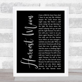 Neil Young Harvest Moon Black Script Song Lyric Quote Music Print