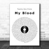 Twenty One Pilots My Blood Vinyl Record Song Lyric Quote Music Print