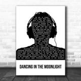 Toploader Dancing In The Moonlight Black & White Man Headphones Song Lyric Wall Art Print