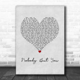 Blake Shelton Nobody But You Grey Heart Song Lyric Wall Art Print