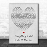 Everything I Do I Do It For You Bryan Adams Grey Heart Song Lyric Music Wall Art Print