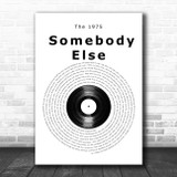 The 1975 Somebody Else Vinyl Record Song Lyric Wall Art Print