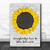 Baz Luhrmann Everybody's Free To Wear Sunscreen Grey Script Sunflower Song Lyric Print