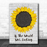 JP Saxe If The World Was Ending Grey Script Sunflower Song Lyric Print