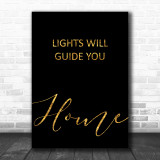 Black & Gold Coldplay Lights Will Guide You Home Song Lyric Music Wall Art Print