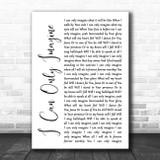 MercyMe I Can Only Imagine White Script Song Lyric Print