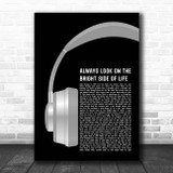 Monty Python Always Look on the Bright Side of Life Grey Headphones Song Lyric Print