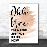 Watercolour Ooh Woo Rebel Just For Kicks Now Song Lyric Music Wall Art Print