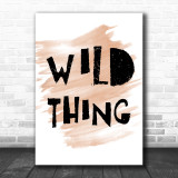 Watercolour Wild Thing Song Lyric Music Wall Art Print