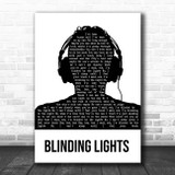 The Weeknd Blinding Lights Black & White Man Headphones Song Lyric Print