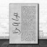 Thomas Rhett Be A Light Grey Rustic Script Song Lyric Print