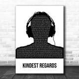 Witt Lowry Kindest Regards Black & White Man Headphones Song Lyric Print