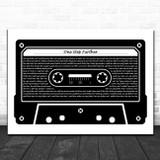 Bardo One Step Further Black & White Music Cassette Tape Song Lyric Music Art Print