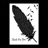 Dave Fenley Stuck On You Black & White Feather & Birds Song Lyric Music Art Print