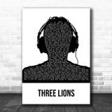 The Lightning Seeds Three Lions Black & White Man Headphones Song Lyric Music Art Print