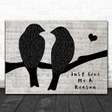 Pink Just Give Me A Reason Lovebirds Music Script Song Lyric Music Art Print