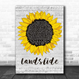 The Chicks Landslide Grey Script Sunflower Song Lyric Music Art Print