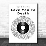 Type O Negative Love You To Death Vinyl Record Song Lyric Music Art Print