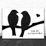 Michael Buble Call Me Irresponsible Lovebirds Black & White Song Lyric Art Print