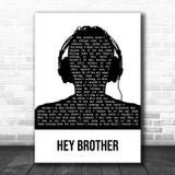 Avicii Hey Brother Black & White Man Headphones Song Lyric Art Print