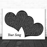 Elton John Your Song Landscape Black & White Two Hearts Song Lyric Art Print