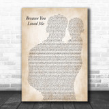 Celine Dion Because You Loved Me Father & Baby Song Lyric Art Print