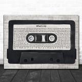 4 Non Blondes What's Up Music Script Cassette Tape Song Lyric Art Print
