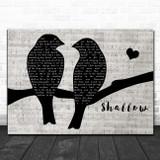 Lady Gaga & Bradley Cooper Shallow Lovebirds Music Script Song Lyric Art Print