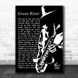 Creedence Clearwater Revival Green River Black & White Saxophone Player Song Lyric Art Print