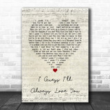 The Isley Brothers I Guess I'll Always Love You Script Heart Song Lyric Art Print