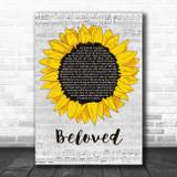 Tenth Avenue North Beloved Grey Script Sunflower Song Lyric Art Print