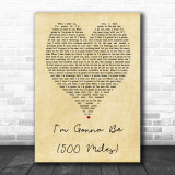 I'm Gonna Be 500 Miles The Proclaimers Vintage Heart Song Lyric Music Wall Art Print