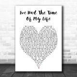 I've Had The Time Of My Life Dirty Dancing Heart Lyric Music Wall Art Print