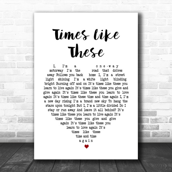 Foo Fighters Times Like These Heart Song Lyric Music Wall Art Print