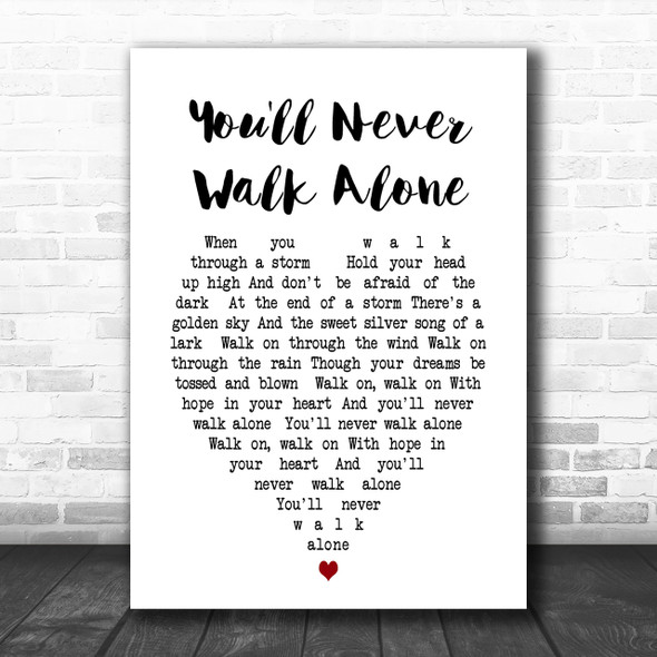 You'll Never Walk Alone Gerry And The Pacemakers Heart Song Lyric Music Wall Art Print