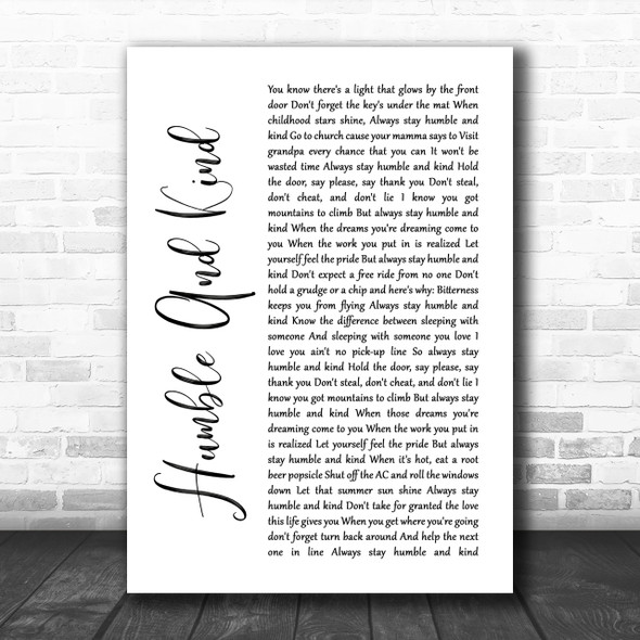 Tim McGraw Humble And Kind White Script Song Lyric Music Wall Art Print