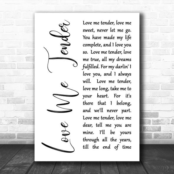Elvis Presley Love Me Tender White Script Song Lyric Music Wall Art Print
