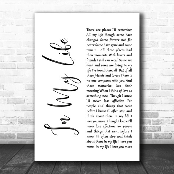 The Beatles Life In My Life White Script Song Lyric Music Wall Art Print