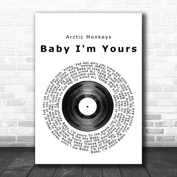 Arctic Monkeys Baby I'm Yours Vinyl Record Song Lyric Quote Print