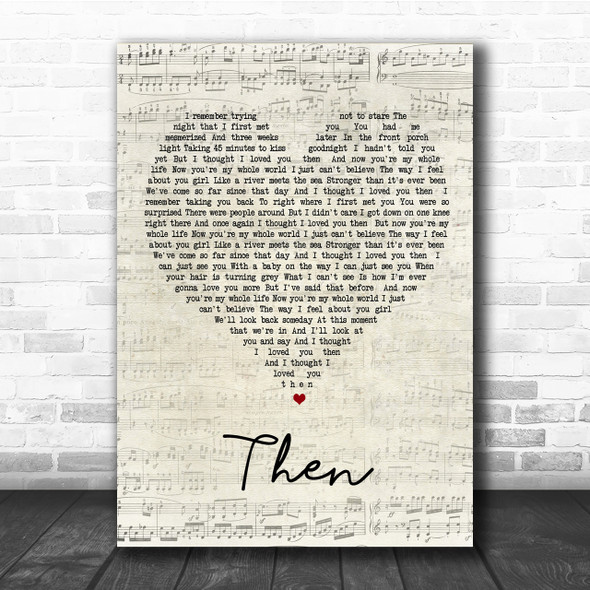 Brad Paisley Then Script Heart Song Lyric Quote Print