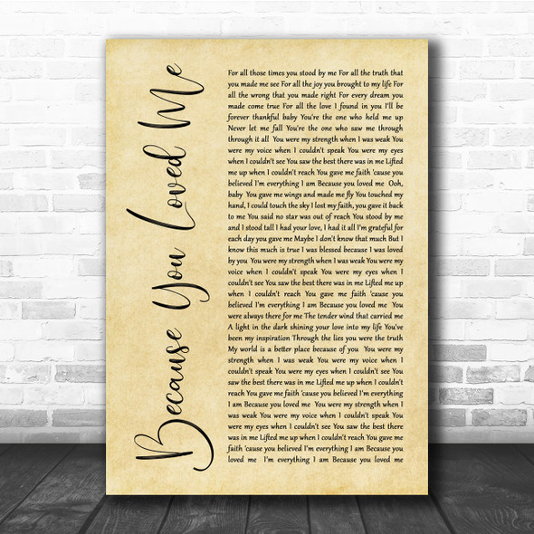 Celine Dione Because You Loved Me Rustic Script Song Lyric Quote Print
