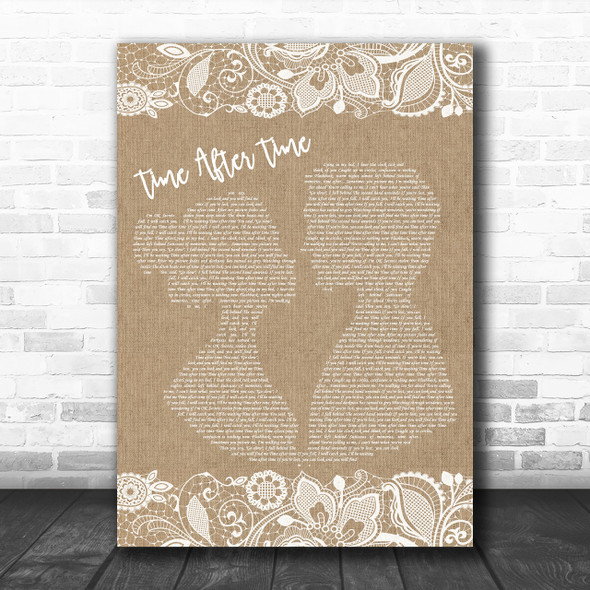 Cyndi Lauper Time After Time Burlap & Lace Song Lyric Quote Print