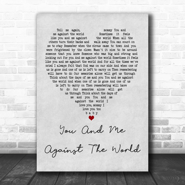 Helen Reddy You And Me Against The World Grey Heart Quote Song Lyric Print
