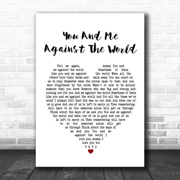 Helen Reddy You And Me Against The World Heart Song Lyric Quote Print