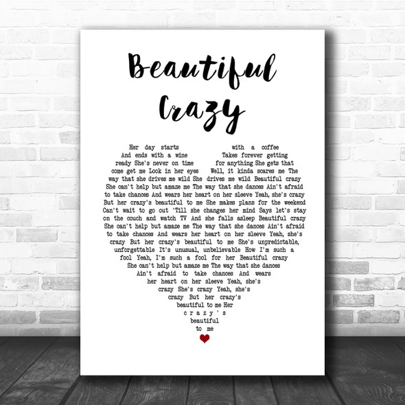 Luke Combs Beautiful Crazy Heart Song Lyric Quote Print