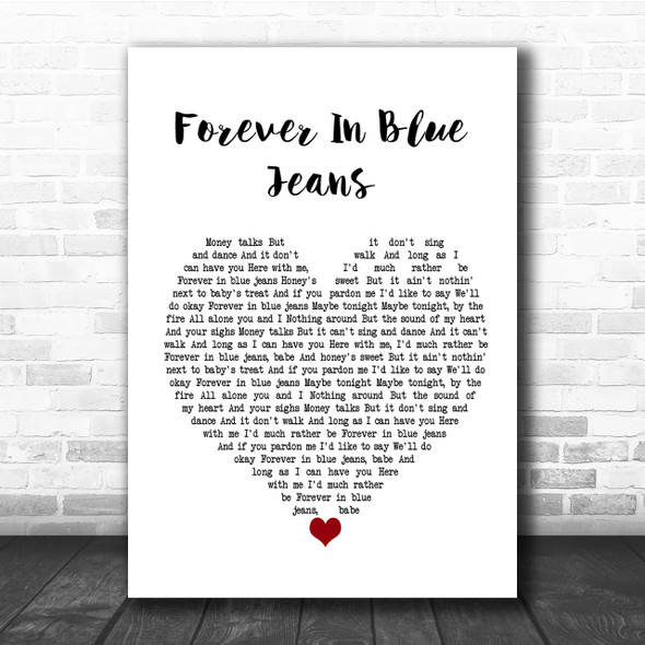 Neil Diamond Forever In Blue Jeans Heart Song Lyric Quote Print