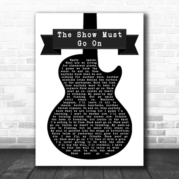 Queen The Show Must Go On Black & White Guitar Song Lyric Quote Print