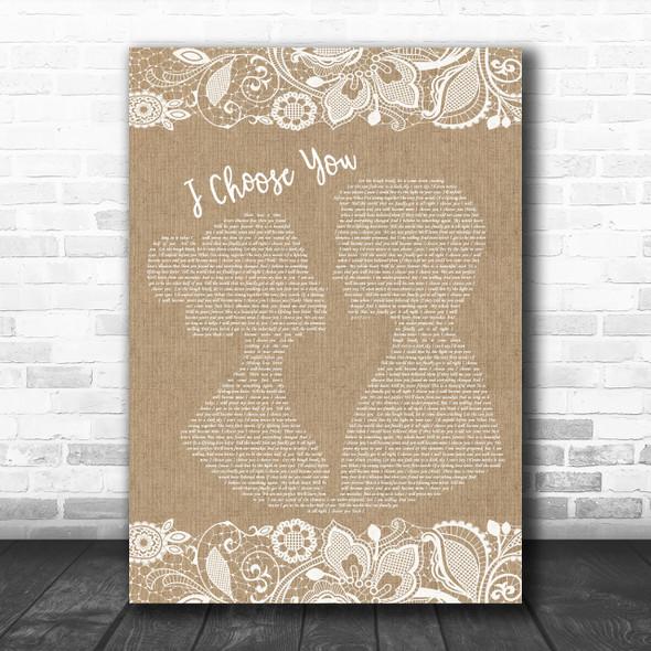 Sara Bareilles I Choose You Burlap & Lace Song Lyric Quote Print
