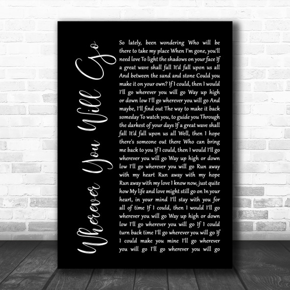 The Calling Wherever You Will Go Black Script Song Lyric Quote Print
